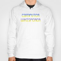 computer Hoodies featuring Computer whisperer by anto harjo