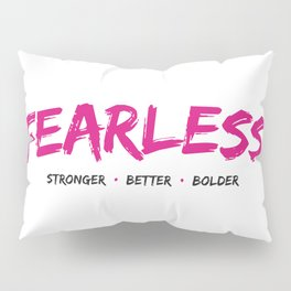 Fearless Pillow Sham