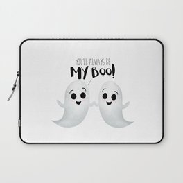You'll Always Be My Boo! Laptop Sleeve