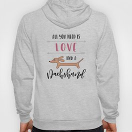 All You Need is Love and a Dachshund Hoody