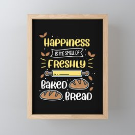 Happiness Is The Smell Of Freshly Baked Bread Framed Mini Art Print