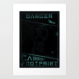 Danger   Carbon Footprint   ( black & cyan ) Art Print