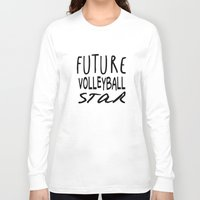volleyball Long Sleeve T-shirts featuring Future Volleyball Star by raineon