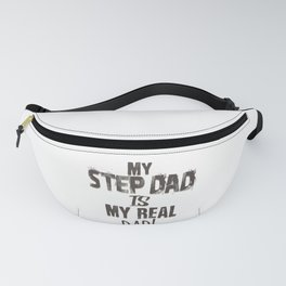 Step Father Gift My Step Dad is My Real Dad Father's Day Gift Idea Fanny Pack