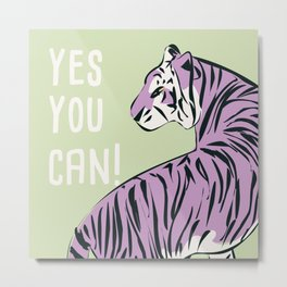 Yes, you can, 001 Metal Print