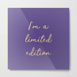 I'm a limited edition word on violet Metal Print