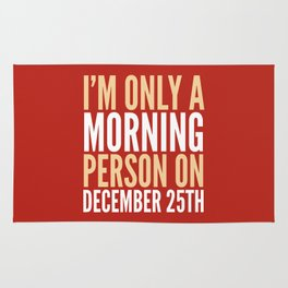 I'm Only a Morning Person on December 25th (Crimson) Rug