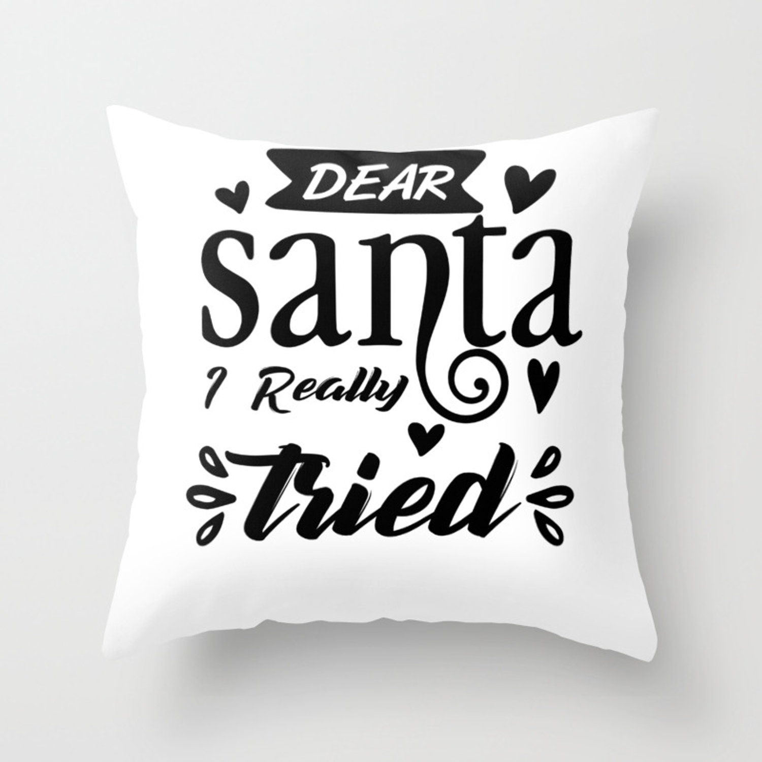 Picture of: Dear Santa I Really Tried Funny Christmas Design Throw Pillow By Thefrenchseller Society6