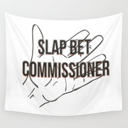 Slap bet commissioner Wall Tapestry