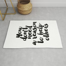 """HOME RULE QUOTE """"You Don't Need A Reason To Help Others"""" Home Decor Kids Room Rule Motivational Prin Rug"""