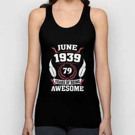 June 1939 79 years of being awesome Unisex Tank Top