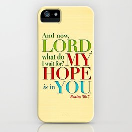 My Hope is in You iPhone Case