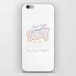 Hate being Sexy I'm Swedish So I Can't Help It iPhone Skin