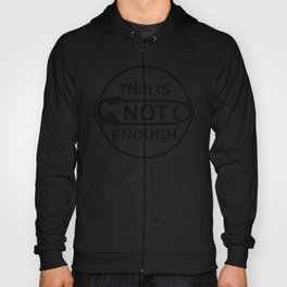 This is Not Enough - safety pin Hoody