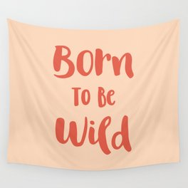 Born To Be Wild (Peach and Red) Wall Tapestry