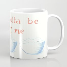 You Ricotta Be Kiddin' Me Coffee Mug