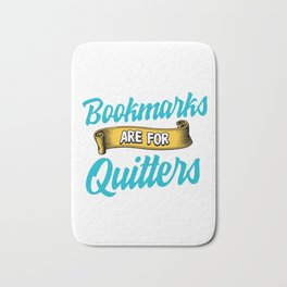Cute & Funny Bookmarks Are For Quitters Reading Pun Bath Mat