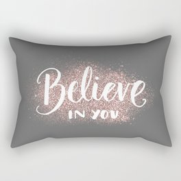 Motivational quotes - Believe in you Rectangular Pillow