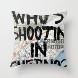 Who's Shooting In Cherno? Throw Pillow