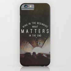 Mind What Matters iPhone 6s Slim Case