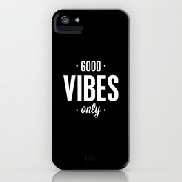 Good Vibes Only Black and White Typography Print Office Decor Wake Up Bedroom Poster iPhone Case