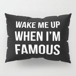 The Sudden Fame Pillow Sham