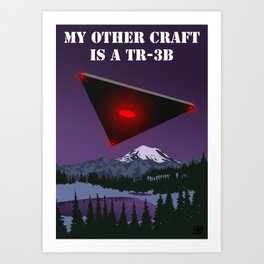 My Other Craft Is A TR-3B Art Print