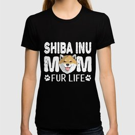 Shiba Inu Mom For Life Dog Pun T-shirt
