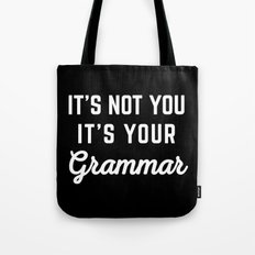 Not You Grammar Funny Quote Tote Bag