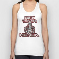 honda Tank Tops featuring F*ck Your Honda by TerminHater