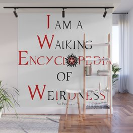 I am a Walking Encyclopedia of Weirdness (and proud of it) Wall Mural