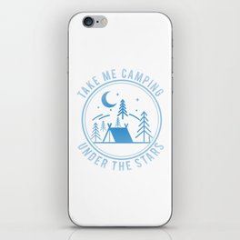 Take Me Camping Under The Stars wb iPhone Skin