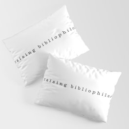 Book lovers unite, we're raising bibliophiles! Pillow Sham