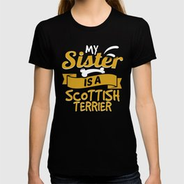 My Sister Is A Scottish Terrier T-shirt