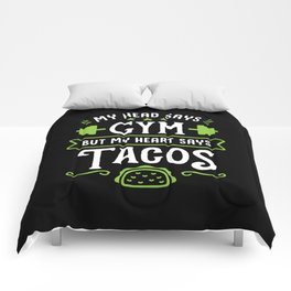 My Head Says Gym But My Heart Says Tacos (Typography) Comforters