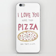 i love you more than pizza iPhone & iPod Skin