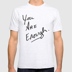 You are enough. Ash Grey Mens Fitted Tee SMALL