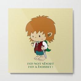 I'm not short, I'm a hobbit Metal Print