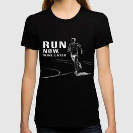 Running T-Shirt Run Now Wine Later Funny Runner Gift Apparel T-shirt