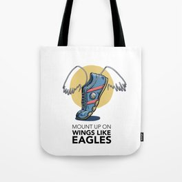 #6 Mount up on Wings like Eagles Tote Bag