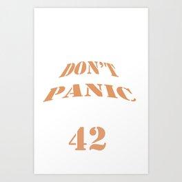 DON'T PANIC of 42 Art Print