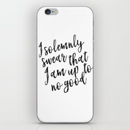 I Solemnly Swear That I Am Up To No Good, Baby,Kids Room Decor,Kids Gift,Children Quote, iPhone Skin