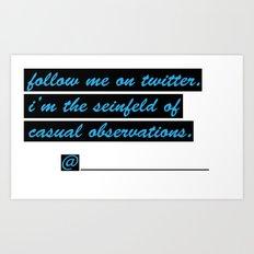 Follow me on Twitter Art Print