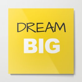 Dream Big Yellow Black & White Print Decor Metal Print