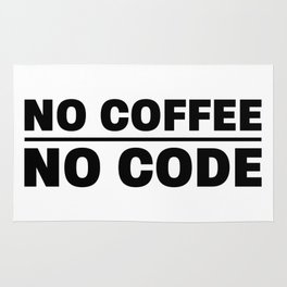 No coffee no code Rug