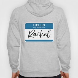 Rachel Personalized Name Tag Woman Girl First Last Name Birthday Hoody