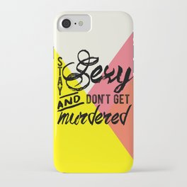 Stay Sexy iPhone Case