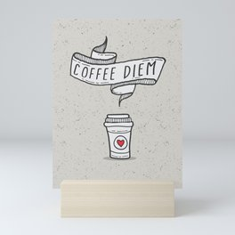 Coffee Diem Mini Art Print