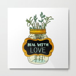 Heal With Love Metal Print