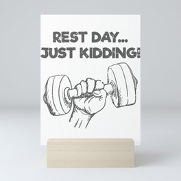 Funny Workout Quote Gift Rest Day Just Kidding Gift Mini Art Print